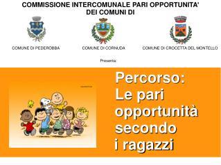 Percorso:               Le pari                        opportunità                   secondo                  i ragazzi