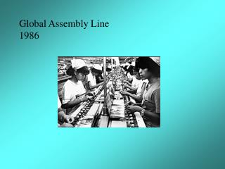 Global Assembly Line 1986