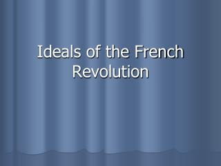 Ideals of the French Revolution