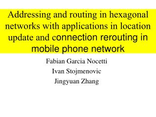 Addressing and routing in hexagonal networks with applications in location update and c onnection rerouting in mobile p