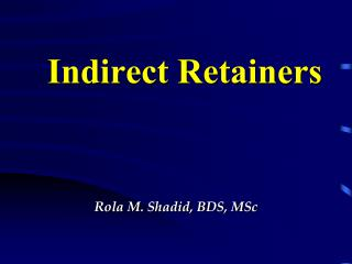 Indirect Retainers