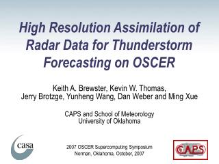 High Resolution Assimilation of Radar Data for Thunderstorm Forecasting on OSCER