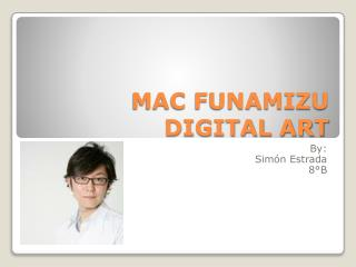 MAC FUNAMIZU DIGITAL ART