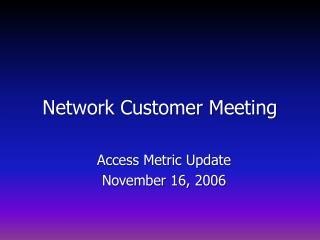 Network Customer Meeting