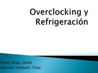Overclocking  y Refrigeraci�n