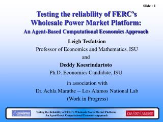 Testing the reliability of FERC's Wholesale Power Market Platform: An Agent-Based Computational Economics Approach Leig