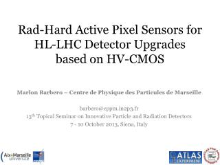 Rad-Hard Active Pixel Sensors for HL-LHC Detector Upgrades         based on HV-CMOS
