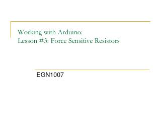 Working with Arduino: Lesson #3: Force Sensitive Resistors