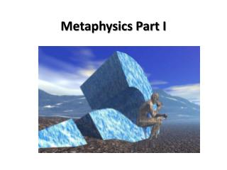 Metaphysics Part I