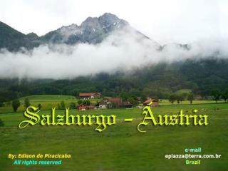 O passeio até Salzburgo, no interior da Áustria, é surpreendente em belíssimas paisagens. Salzburgo dos jardins, Salzbu