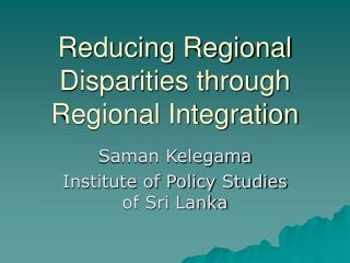 Reducing Regional Disparities through Regional Integration