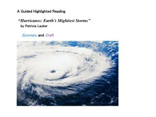 "A Guided Highlighted Reading "" Hurricanes: Earth's Mightiest Storms"" by Patricia  Lauber     Summary  and Craft"
