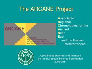 The ARCANE Project