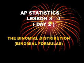 AP STATISTICS LESSON 8 – 1  ( DAY 2 )