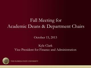Fall Meeting for  Academic Deans &  Department  Chairs