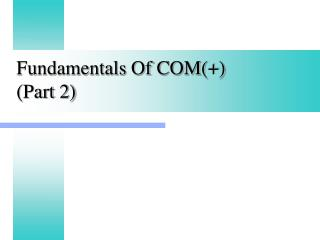 Fundamentals Of COM(+)  (Part 2)