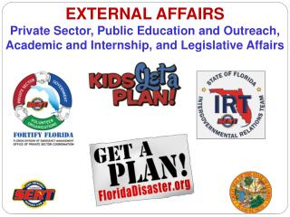 EXTERNAL AFFAIRS Private Sector, Public Education and Outreach, Academic and Internship, and Legislative Affairs