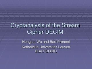 Cryptanalysis of the Stream Cipher DECIM