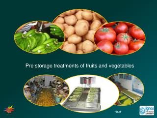 Pre storage treatments of fruits and vegetables