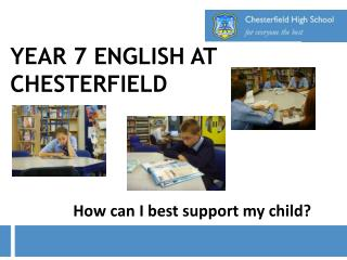 YEAR 7 ENGLISH AT  CHESTERFIELD
