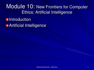 Module 10:  New Frontiers for Computer Ethics: Artificial Intelligence