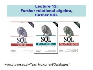 Lecture 12: Further relational algebra,  further SQL