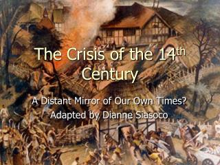 The Crisis of the 14 th  Century
