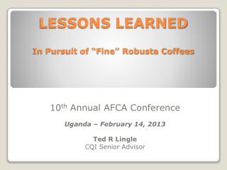 "LESSONS LEARNED In Pursuit of ""Fine"" Robusta Coffees"