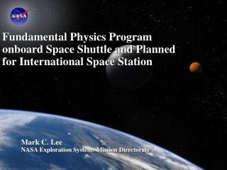 Fundamental Physics Program onboard Space Shuttle and Planned for International Space Station