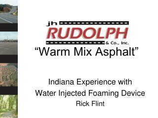 """""""Warm Mix Asphalt"""""""