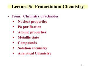 Lecture 5:  Protactinium Chemistry