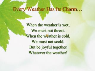 Every Weather Has Its Charm�