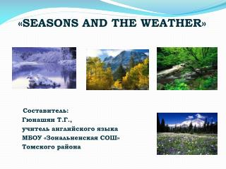 « SEASONS AND THE WEATHER »