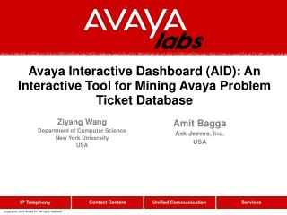 Avaya Interactive Dashboard (AID): An Interactive Tool for Mining Avaya Problem Ticket Database