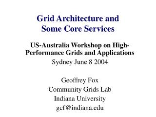 Grid Architecture and Some Core Services