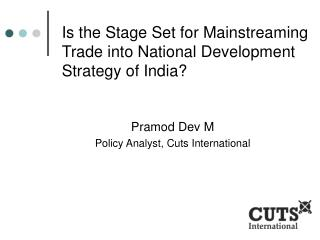 Is the Stage Set for Mainstreaming Trade into National Development Strategy of India?