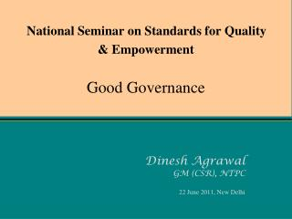 National Seminar on Standards for Quality & Empowerment Good Governance