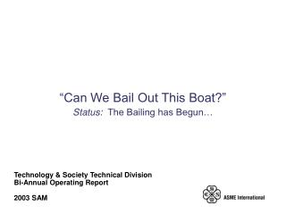 Technology & Society Technical Division  Bi-Annual Operating Report 2003 SAM
