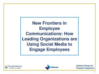New Frontiers in Employee Communications: How Leading Organizations are Using Social Media to Engage Employees