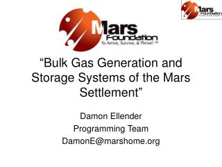 """ Bulk Gas Generation and Storage Systems of the Mars Settlement """