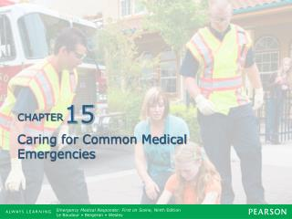 Caring for Common Medical Emergencies