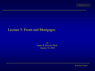 Lecture  5: Front-end Mortgages