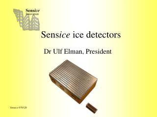Sens ice ice detectors