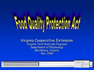 Virginia Cooperative Extension Virginia Tech Pesticide Programs Department of Entomology Blacksburg, Virginia Nov. 1998