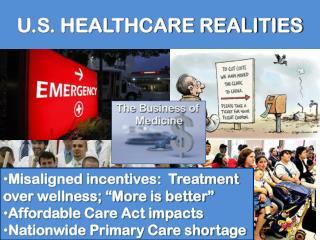 U.S. HEALTHCARE REALITIES