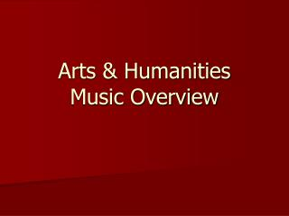 Arts & Humanities Music Overview