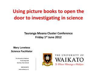 The University of Waikato Private Bag 3105 Hamilton, New Zealand 0800 WAIKATO www.waikato.ac.nz