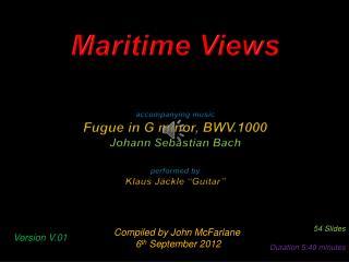 Maritime Views accompanying music Fugue in G minor, BWV.1000 Johann  Sebastian  Bach performed by Klaus  J�ckle  �Guita