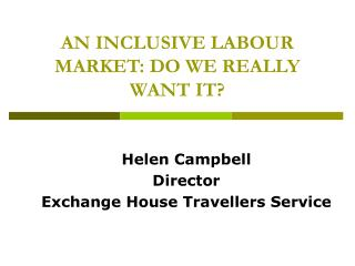 AN INCLUSIVE LABOUR MARKET: DO WE REALLY WANT IT?