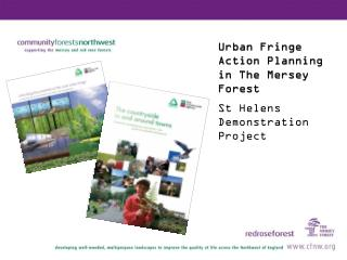 Urban Fringe Action Planning in The Mersey Forest  St Helens Demonstration Project